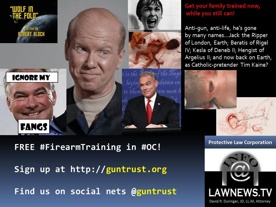 Tim Kaine - anti-gun, anti-life.